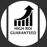 HIGH ROI Guaranteed